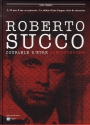 BD Roberto Succo, coupable d��tre schizophr�ne