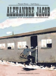 BD Alexandre Jacob - Journal d'un anarchiste cambrioleur