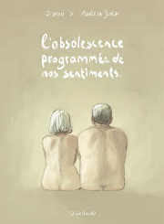 BD L'Obsolescence programmée de nos sentiments - l'Obsolescence programmée de nos sentiments