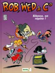 BD Les Musicos (Rob, Wed & c°) - Silence , on repète !