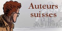 Acc�der au th�me BD Auteurs suisses